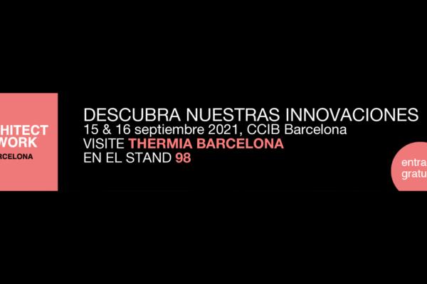 Thermia Barcelona participa en Architect@WORK 2021